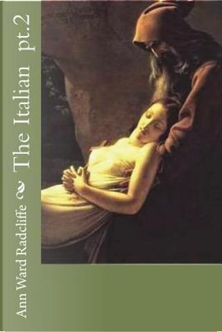 The Italian pt.2 by Ann Ward Radcliffe