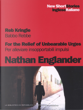 Reb Kringle - For the relief of unbearable urges / Babbo Rebbe - Per alleviare insopportabili impulsi by Nathan Englander