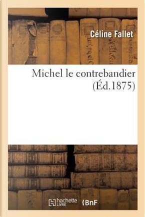 Michel le Contrebandier by Fallet-C