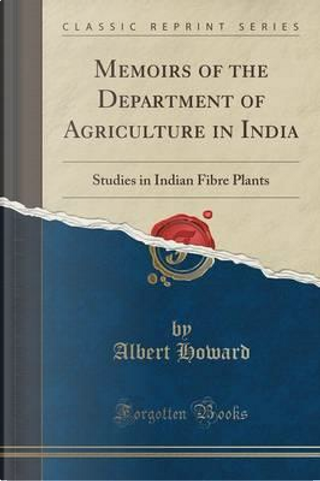 Memoirs of the Department of Agriculture in India by Albert Howard
