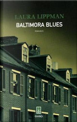 Baltimora Blues by Laura Lippman