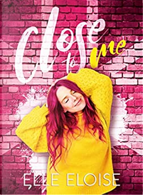 Close to me by Elle Eloise