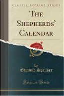 The Shepherds' Calendar (Classic Reprint) by Edmund Spenser