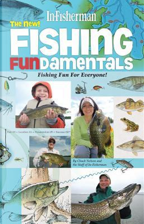 The New! Fishing Fundamentals by Chuck Nelson