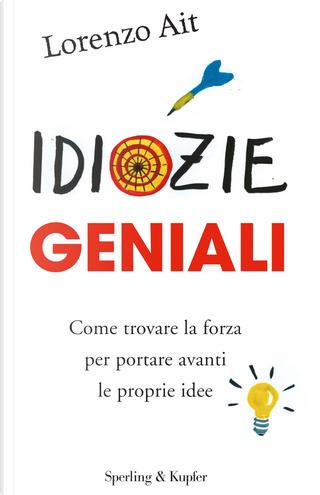 Idiozie geniali by Lorenzo Ait