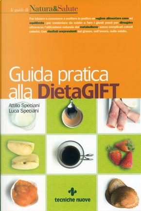 Guida pratica alla DietaGIFT by Attilio Speciani, Luca Speciani