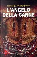 L'angelo della carne by Craig Spector, John Skipp