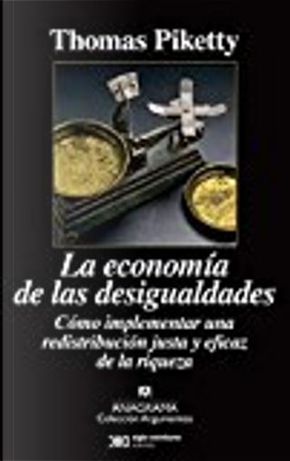 La economía de las desigualdades by Thomas Piketty