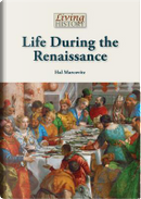 Life During the Renaissance by Hal Marcovitz
