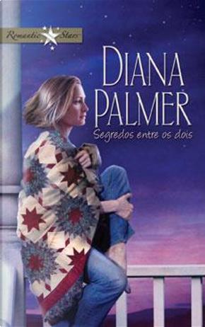 Segredos entre os dois by Diana Palmer