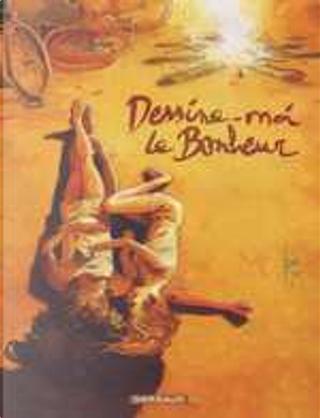 Dessine-moi le Bonheur by Collectif, Julien Cedolin, Max Cabanes, Pierre Christin, Thomas Dassance