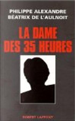 La dame des 35 heures by Philippe Alexandre