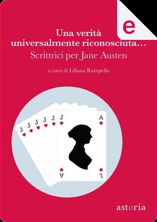 Una verità universalmente riconosciuta... by Beatrice Masini, Bianca Pitzorno, Ginevra Bompiani, Lidia Ravera, Rossella Milone, Stefania Bertola