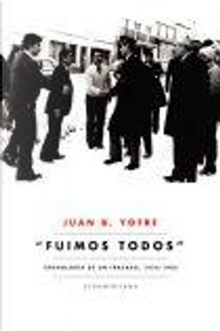 """""""Fuimos todos"""" by Juan Bautista Yofre"""