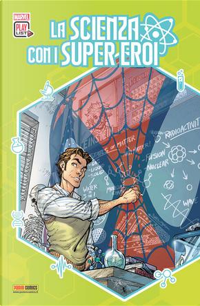 La scienza con i super eroi by David Michelinie, J. Michael Straczynski, Joe Meno, Peter David, Stan Lee