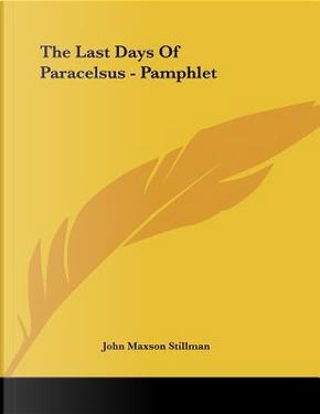 The Last Days of Paracelsus by John Maxson Stillman