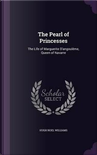 The Pearl of Princesses by Hugh Noel Williams