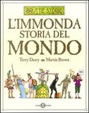 L' immonda storia del mondo by Martin Brown, Terry Deary