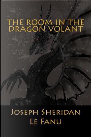 The Room in the Dragon Volant by Joseph Sheridan Le Fanu
