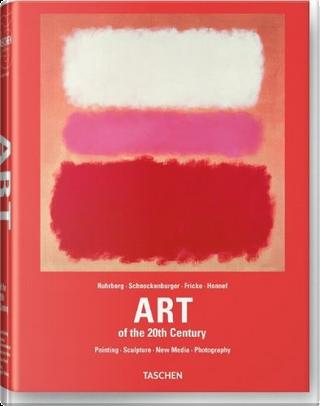 Art of the 20th Century by Karl Ruhrberg, Manfred Schneckenburger, Christiane Fricke, K Honnef
