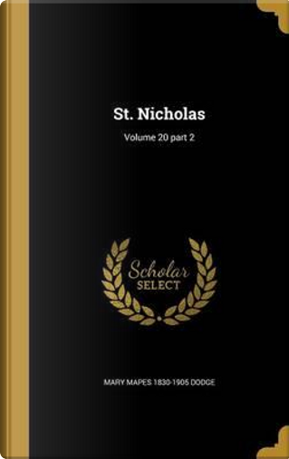 ST NICHOLAS V20 PART 2 by Mary Mapes 1830-1905 Dodge