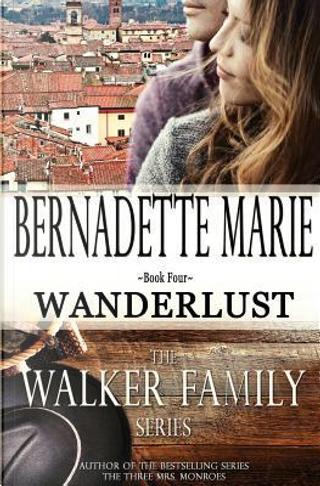 Wanderlust by Bernadette Marie