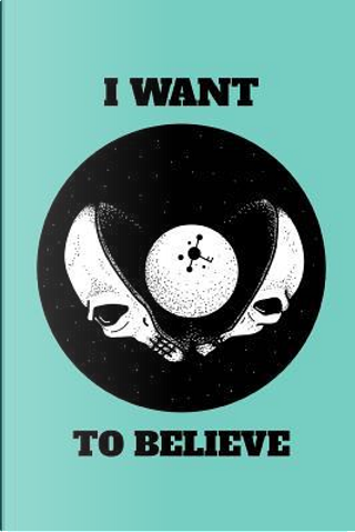 I Want To Believe by DMS Books