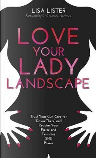 Love Your Lady Landscape by Lisa Lister