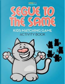 Segue to the Same by Bobo's Children Activity Books