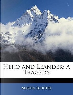 Hero and Leander by Martin Schütze