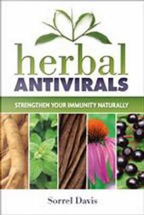 Herbal Antivirals by Sorrel Davis