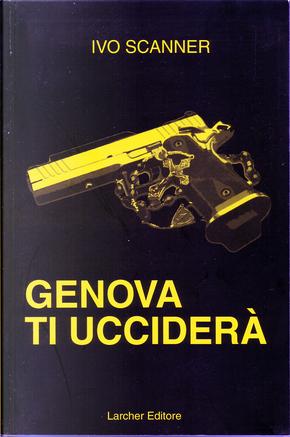 Genova ti ucciderà by Fabio Giovannini