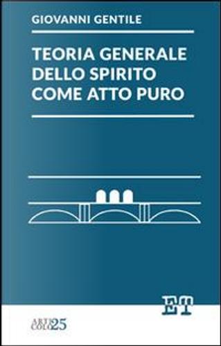 Teoria generale dello Spirito come atto puro by Giovanni Gentile