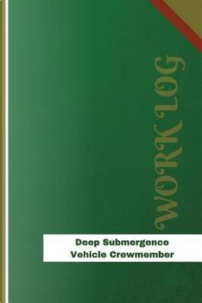 Deep Submergence Vehicle Crewmember Work Log by Orange Logs