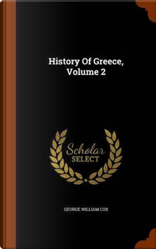 History of Greece, Volume 2 by George William Cox