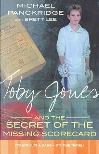 Toby Jones & The Secret Of The Missing Scorecard by Brett Lee