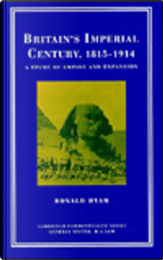 Britain's Imperial Century by Ronald Hyam