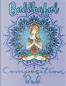 Buddhaful Composition Book by Reliably Supplied