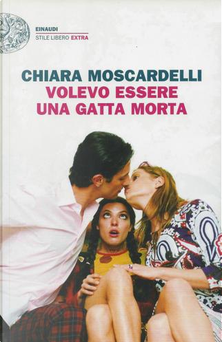 Volevo essere una gatta morta by Chiara Moscardelli