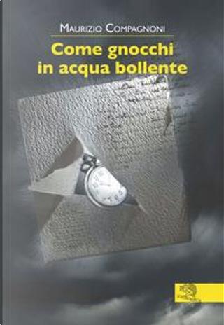 Come gnocchi in acqua bollente by Maurizio Compagnoni
