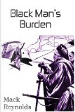 Black Man's Burden by Mack Reynolds