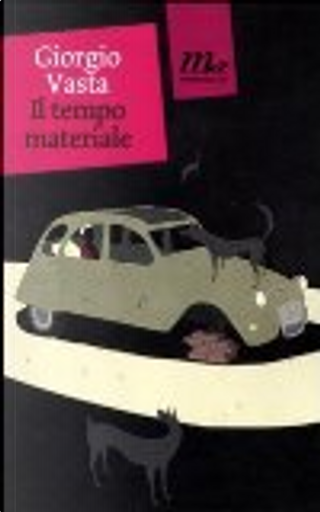 Il tempo materiale by Giorgio Vasta