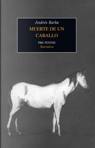 Muerte de un caballo by Andrés Barba