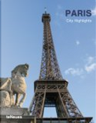 City Highlights Paris. Welt Guide International by Martin Kunz
