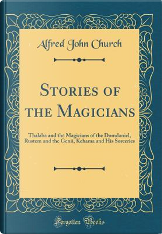 Stories of the Magicians by Alfred John Church