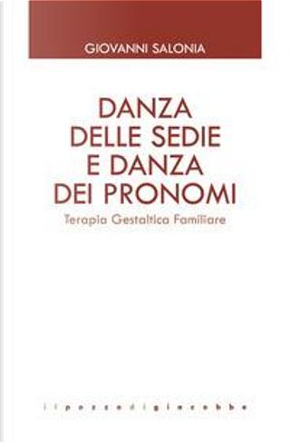 Danza delle sedie e danza dei pronomi. Terapia gestaltica familiare by Giovanni Salonia