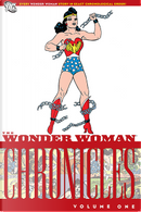 The Wonder Woman Chronicles Vol. 1 by William Moulton Marston