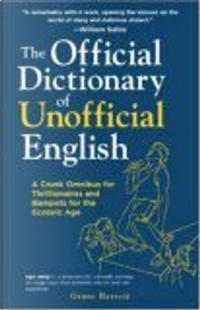 The Official Dictionary of Unofficial English by Grant Barrett