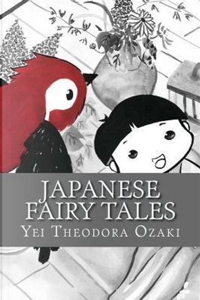 Japanese Fairy Tales by Yei Theodora Ozaki