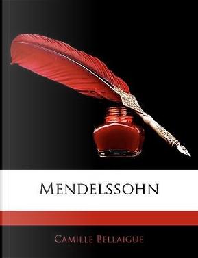 Mendelssohn by Camille Bellaigue